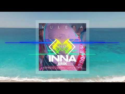 INNA feat. Erik - Ruleta (Asproiu x Ovidiu Lupu Remix)