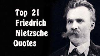 Top  21 Friedrich Nietzsche Quotes || The  German philosopher
