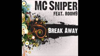 MC Sniper ft. Room9 - Breakaway HD mp3