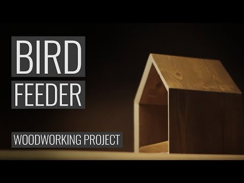 How to make a Bird Feeder   Woodworking Project