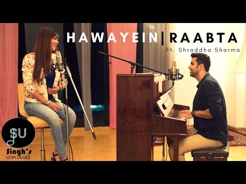 Hawayein - Arijit Singh (Jab Harry Met Sejal)| Raabta -SinghsUnplugged Mashup (Ft. Shraddha Sharma) thumbnail
