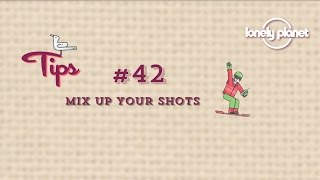 Best Ever Video Tips: mixing up your shots
