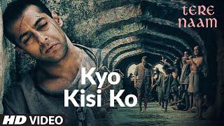 Kyo Kisi Ko (Video Song)| Tere Naam | Salman Khan, Bhumika Chawla  |Udit Narayan, Himesh Reshammiya