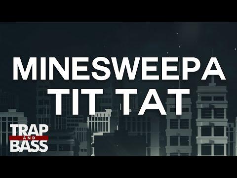 MineSweepa - Tit Tat [PREMIERE]