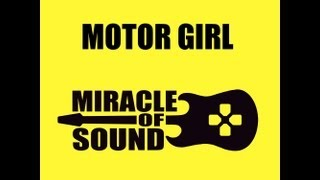 Repeat youtube video Motor Girl by Miracle Of Sound