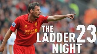 Jamie carragher live at the ladder 23 night