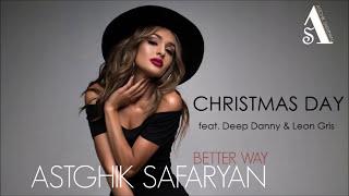 Astghik Safaryan feat  Deep Danny & Leon Gris    Christmas Day