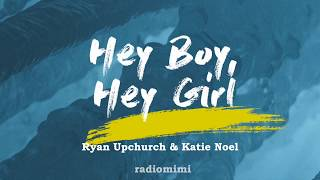 Ryan Upchurch & Katie Noel - Hey Boy, Hey Girl (Lyrics)