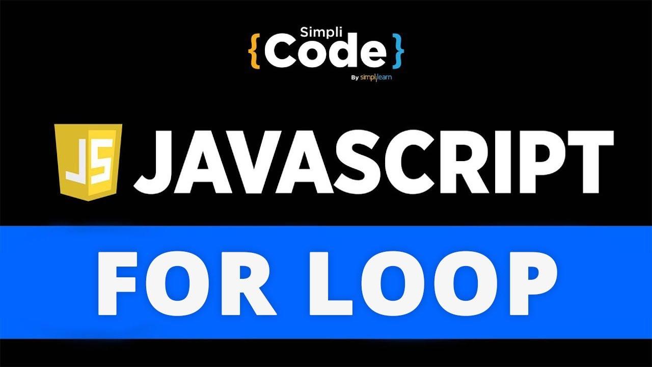 For Loop In JavaScript | JavaScript Loops Explained | JavaScript Tutorial For Beginners