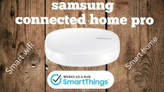 Samsung Connected Home pro Unboxing and setup (smartthings)Smart Home series  #1