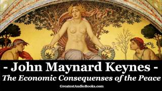 JOHN MAYNARD KEYNES: The Economic Consequences of the Peace FULL Audiobook