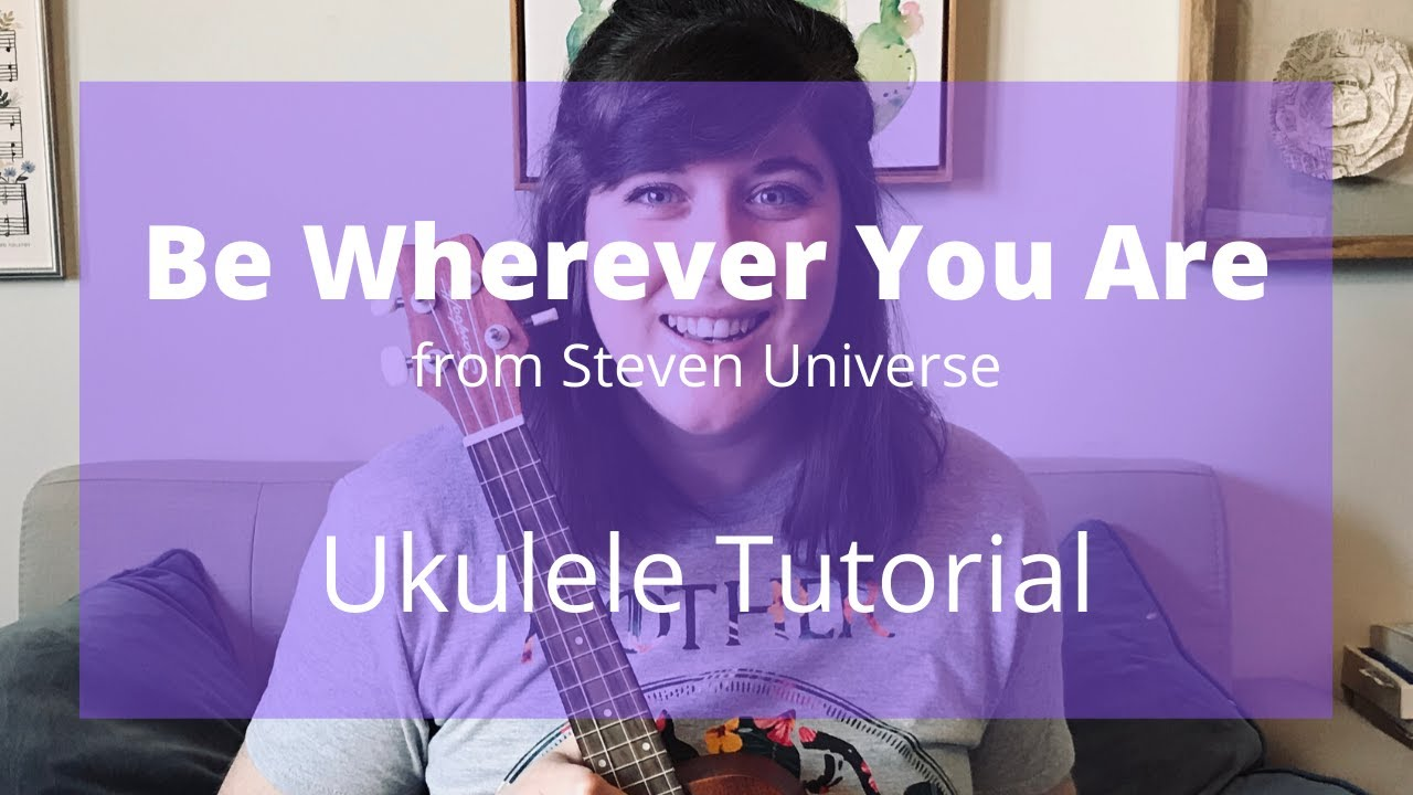 Be Wherever You Are Tutorial from Steven Universe   Cory Teaches Music
