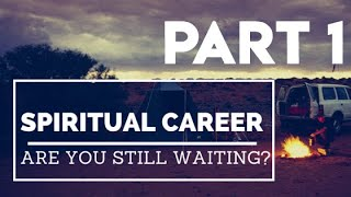 Spiritual Career - Week 1