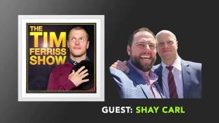 Shay Carl Interview (Full Episode) | The Tim Ferriss Show (Podcast)