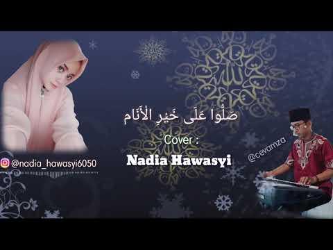 Shollu'ala Khoiril Anam ( ﺻﻠﻮﺍ ﻋﻠﻰ ﺧﻴﺮ ﺍﻷﻧﺎﻡ ) Nadia Hawasyi.   Special Tahun Baru 2019