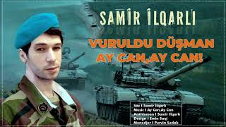 Samir ilqarli - Vuruldu Dusman Aycan Aycan 2020 Resimi