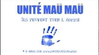 Unité Maü Maü _ Ils peuvent tuer l'homme