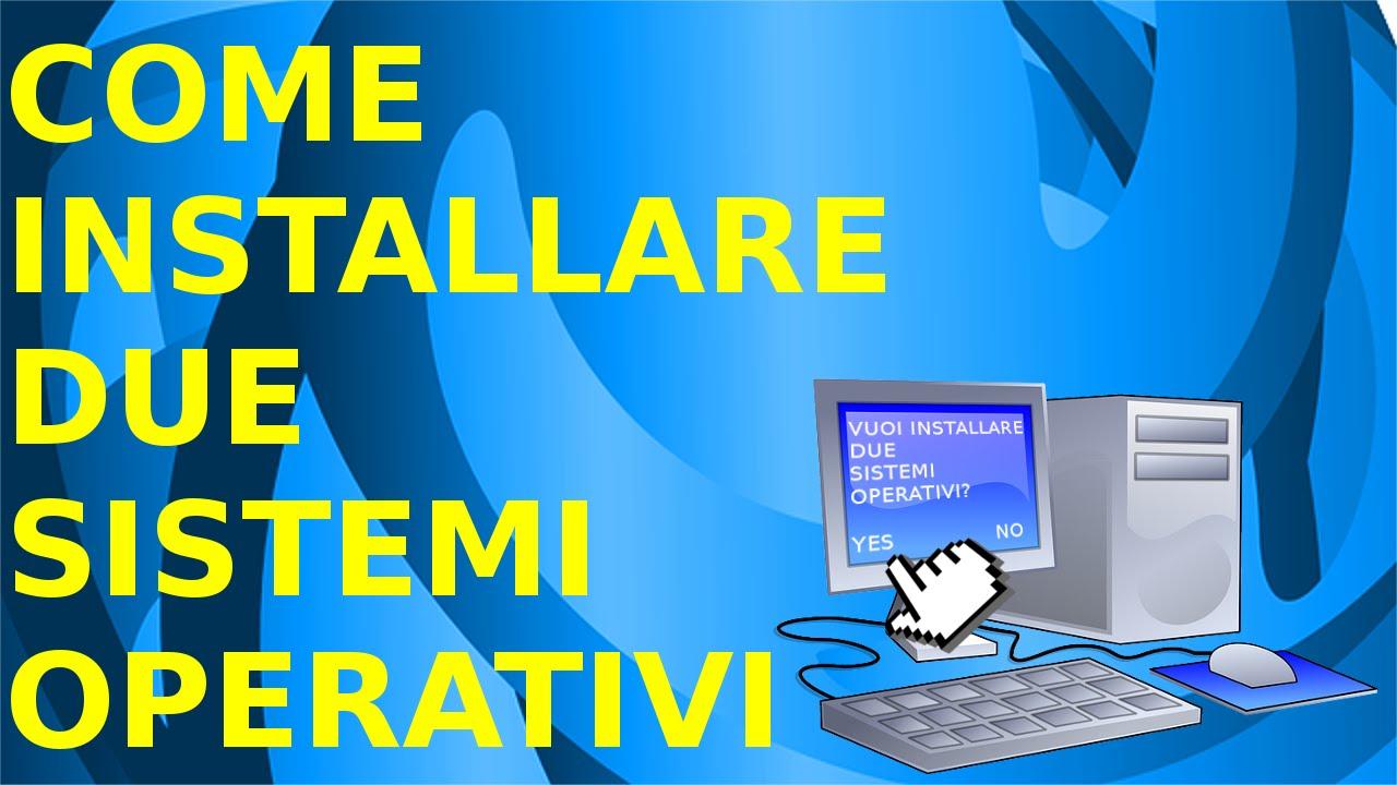 Installare due Sistemi Operativi in un PC - GM Multimedia