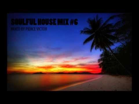 SOULFUL HOUSE MIX #6