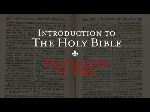 The Fullness of Time - Holy Bible