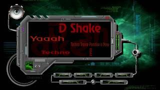 D Shake - Yaaah - Techno Trance Paradise is Now