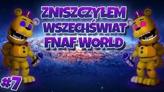 ZNISZCZYŁEM WSZECHŚWIAT! - FNAF World #7