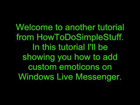 HowToDoSimpleStuff - Adding custom emoticons to Windows Live Messenger!