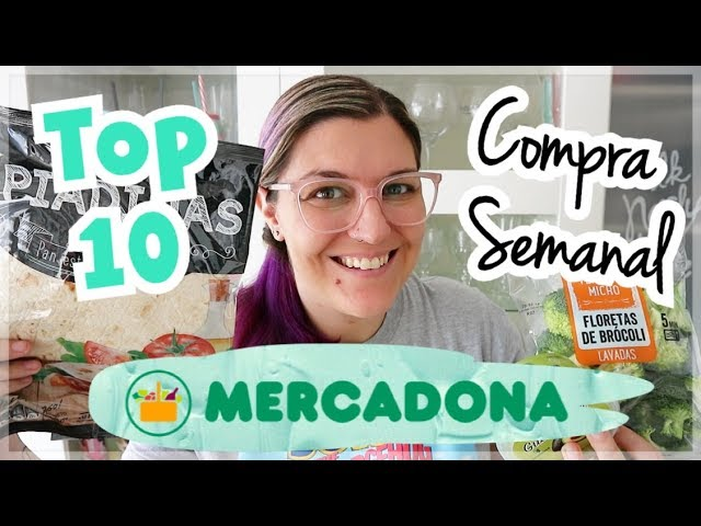 COMPRA SEMANAL MERCADONA | TOP TEN Productos Favoritos | PRODUCTOS MERCADONA 2018