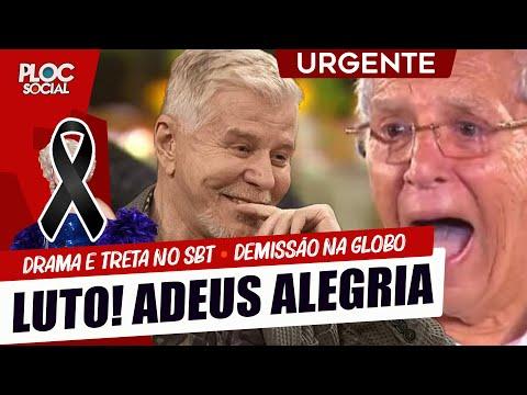 TRISTE MORRE A ALEGRIA • ALCIONE BARRAQUEIRA • FALABELLA DEMITIDO DA GLOBO • JUSTIÇA E GUSTTAVO LIMA