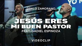 Coalo Zamorano - Jesús Eres Mi Buen Pastor Feat. Gadiel Espinoza (Vídeo Oficial)