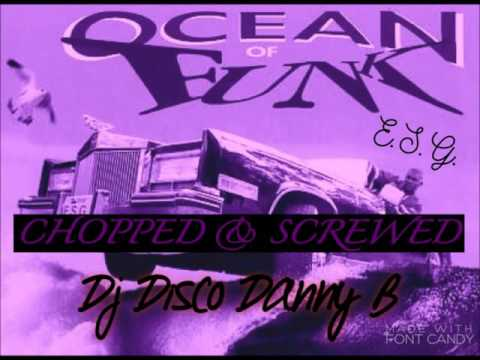 E.S.G - Ocean Of Funk (Chopped & Screwed)