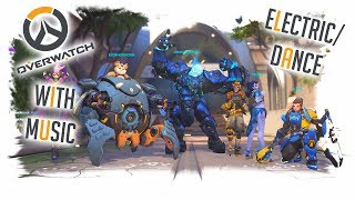Overwatch with Music - 06 [Electric/Dance]