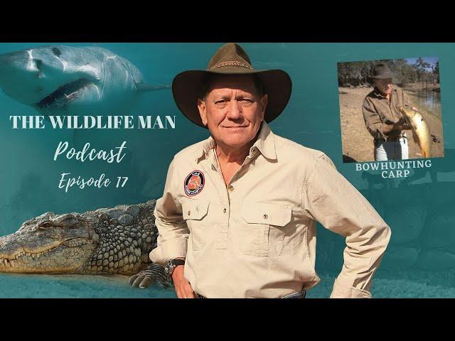 The Wildlife Man Podcast - Episode 17 - Bowhunting Carp