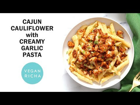 Garlic Pasta with Cajun Cauliflower | Vegan Richa Recipes