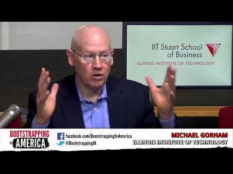 Michael Gorham of IIT Stuart Center for Innovation | Bootstrapping in America
