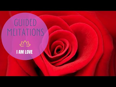 I AM LOVE Guided Meditation to INCREASE LOVE.
