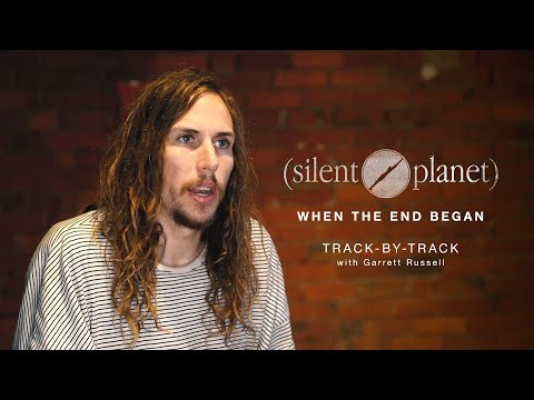 Silent Planet - When The End Began [Track-by-Track] Mp3