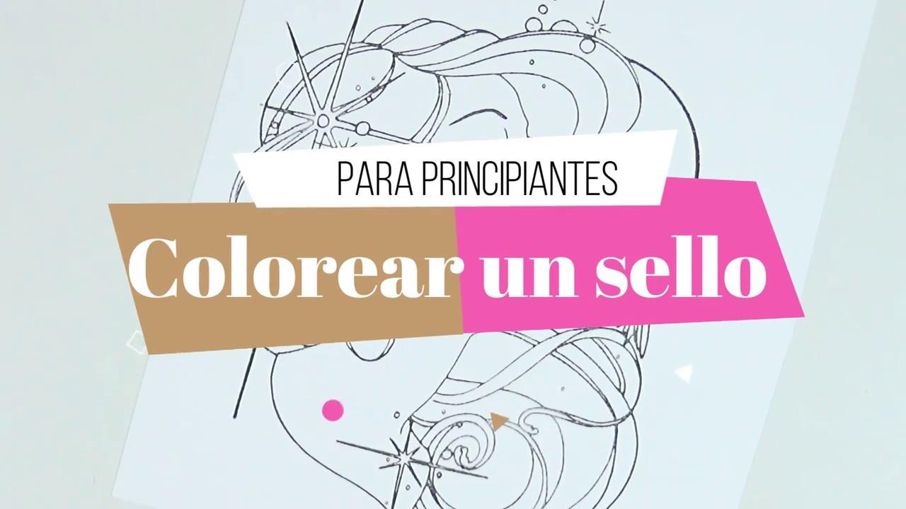 Coloreando sellos | Nivel Principiante - YouTube