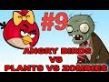 ANGRY BIRDS VS PLANTS VS ZOMBIES PART 9