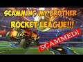 I SCAMMED MY BROTHER!!!! | ROCKET LEAGUE