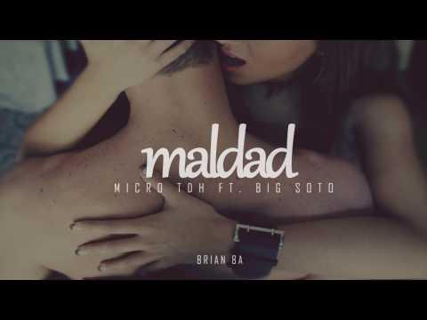 Micro TDH - Maldad Ft  Big Soto LETRA