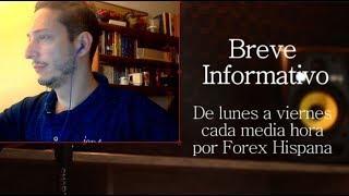 Breve Informativo - Noticias Forex del 30 de Julio 2018
