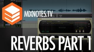 How to Use Reverbs Part 1 of 3: ProTools10 Dverb, Waves RVerb, Lexicon PCM Reverbs