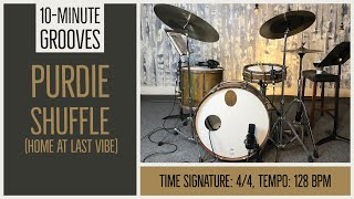 10 Minute Grooves. Purdie Shuffle (Home at Last vibe). 4/4. 128bpm