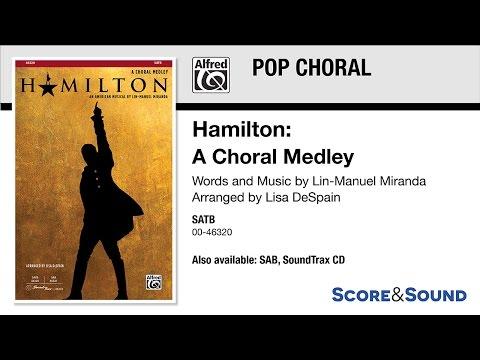 Hamilton: A Choral Medley, arr. Lisa DeSpain – Score & Sound
