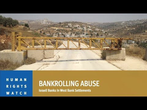 """Bankrolling Abuse: Israeli Banks in West Bank Settlements"" (2/2)"