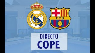 (SOLO AUDIO) Directo del Real Madrid 0-1 Barcelona en Tiempo de Juego COPE
