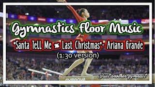 "Gymnastics Floor Music ""Ariana Grande Christmas Mashup"" (1:30 version)"