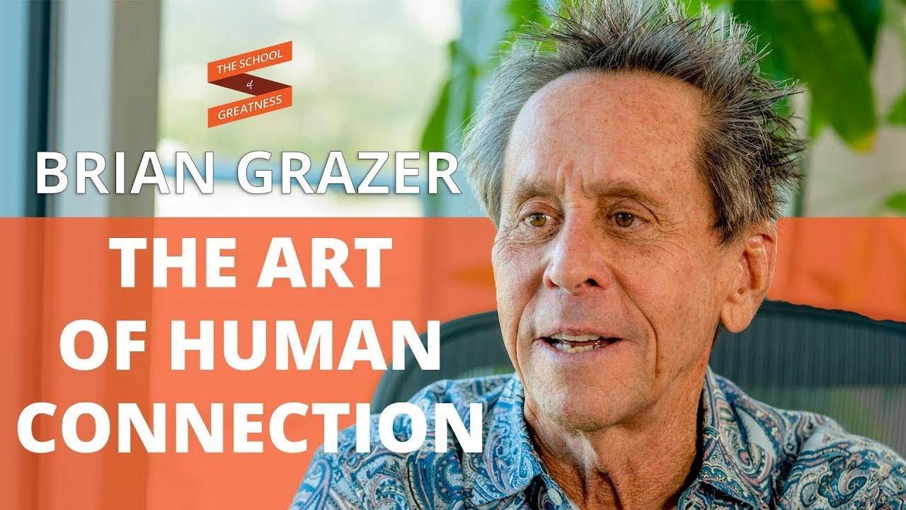 The Art of Human Connection - Brian Grazer   Lewis Howes