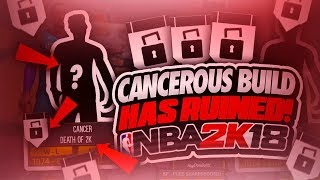 This *CANCEROUS* BUILD Has RUINED NBA 2k18! *RANT* ARCHETYPE NEEDS TO BE PATCHED IMMEDIATELY